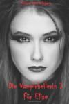Die Vampirheilerin I: Für Elise - Nina Melchior
