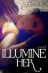 Illumine Her - Sieni A.M.
