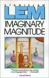 Imaginary Magnitude - Stanislaw Lem,  Marc E. Heine (Translator)