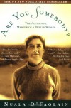 Are You Somebody? : The Accidental Memoir of a Dublin Woman - Nuala O'Faolain