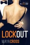Lockout (The Alpha Group, #2) - Maya Cross