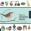 1000 Ideas for Creative Reuse: Remake, Restyle, Recycle, Renew - Garth Johnson