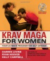 Krav Maga for Women: Your Ultimate Program for Self Defense - Darren Levine, Ryan Hoover, Kelly Campbell