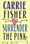 Surrender The Pink - Carrie Fisher