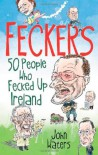 Feckers: 50 People Who Fecked Up Ireland - Waters
