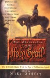 The Chronicles of the Holy Grail: The Ultimate Quest from the Age of Arthurian Literature - Mike Ashley