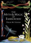 The Myth & Magic of Embroidery (Helen Stevens' Masterclass - Helen M. Stevens