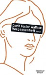 Vergessenheit - David Foster Wallace