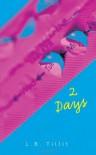 2 Days - L.B. Tillit
