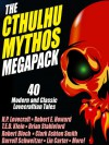 The Cthulhu Mythos Megapack - 'H.P. Lovecraft',  'T.E.D. Klein',  'Lawrence Watt-Evans',  'Clark Ashton Smith',  'Robert E. Howard',  'Brian Stableford',  'Brian McNaughton',  'Robert Bloch',  'Henry Kuttner',  'Lin Carter',  'Adrian Cole'