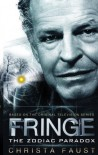Fringe - The Zodiac paradox (book 1) - Christa Faust