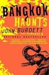 Bangkok Haunts - John Burdett