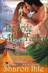 The Bride Wore Feathers (The Proud Ones, #1) - Sharon Ihle