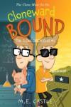 Cloneward Bound: The Clone Chronicles #2 - M.E. Castle