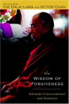 The Wisdom of Forgiveness: Intimate Conversations and Journeys - Dalai Lama;Victor Chan