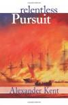 Relentless Pursuit (The Bolitho Novels) - Alexander Kent