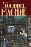 The Squirrel Machine - Hans Rickheit