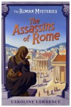 The Assassins of Rome - Caroline Lawrence