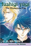 Fushigi Yugi Volume 12: The Mysterious Play: Girlfriend v. 12 (Manga) - Yuu Watase
