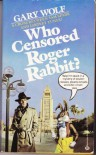 Who Censored Roger Rabbit - Gary K. Wolf