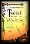 Clockwork Twist: Waking -