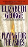 Playing for the Ashes (Inspector Lynley #7) - Elizabeth  George