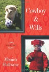 Cowboy and Wills - Monica Holloway