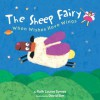 The Sheep Fairy: When Wishes Have Wings - Ruth Louise Symes, David Sim