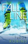 Fall Line (Downhill Series Book 1) - Tudor Robins, Hilary Smith