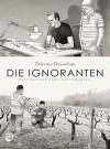 Die Ignoranten: Wenn Wein und Comic sich begegnen - Étienne Davodeau, Tanja Krämling