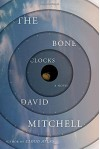 By David Mitchell The Bone Clocks: A Novel - David Mitchell
