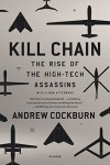Kill Chain: The Rise of the High-Tech Assassins - Andrew Cockburn