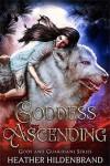 Goddess Ascending (Gods and Guardians #1) - Heather Hildenbrand