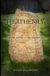 Heathenry: A Study of Asatru in the Modern World - Wayland Skallagrimsson
