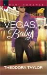 Vegas, Baby - Theodora Taylor