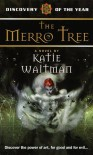 The Merro Tree - Katie Waitman
