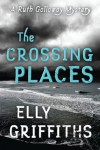 The Crossing Places (Ruth Galloway) - Elly Griffiths