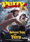 Perry - unser Mann im All 131: Heisser Tanz auf Terra: Perry Rhodan Comic - Kai Hirdt, Christian Hillmann, Karl Nagel
