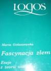 Fascynacja złem: Eseje z teorii wartości - Maria Gołaszewska