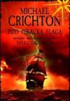 Pod piracką flagą - Michael Crichton
