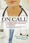 On Call: A Doctor's Days and Nights in Residency - Emily R. Transue