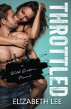 Throttled (Wild Riders #1) - Elizabeth Lee