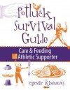 Potluck Survival Guide: Care and Feeding of the Athletic Supporter - Cherie Kimmons