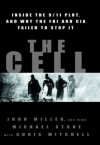 The Cell: Inside the 9/11 Plot & Why the FBI & CIA Failed to Stop It - John Miller, Chris Mitchell, Michael Stone