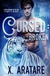 Cursed: Broken: A M/M Modern Retelling of Beauty & The Beast (Book 1) - X. Aratare