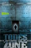 Die Auserwählten - In der Todeszone: Maze Runner 3 (Die Auserwählten – Maze Runner) - Katharina Hinderer, James Dashner, Anke Caroline Burger