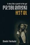 Problemski Hotel - Dimitri Verhulst, David Colmer
