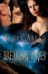 Breaking Waves - Vivian Arend