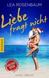 Liebe fragt nicht: Christmas Edition - Lea Rosenbaum