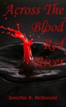 Across the Blood Red River - Jennifer R. McDonald